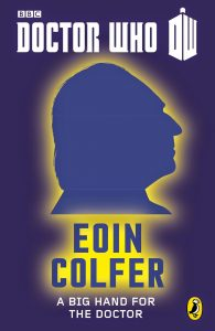 Resenha – A Big Hand for the Doctor (Eoin Colfer)