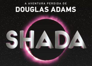 Resenha: Shada – A aventura perdida de Douglas Adams