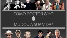 PESQUISA: Como Doctor Who mudou sua vida?