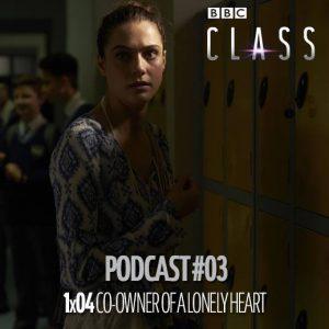 PODCAST: Class – Episódio 1×04