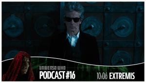 UWPodcast – #16 – 10×06 Extremis