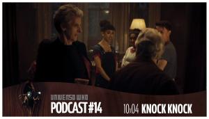 UWPodcast – #14 – 10×04 Knock Knock