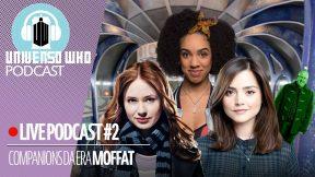 UWPodcast – #24 – Companions da Era Moffat