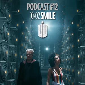 UWPodcast – #12 – 10×02 Smile