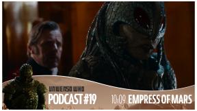 UWPodcast – #19 – 10×09 Empress of Mars