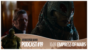 UWPodcast – #19 – 10×09 Empress of Mars