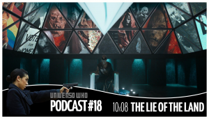UWPodcast – #18 – 10×08 The Lie of the Land