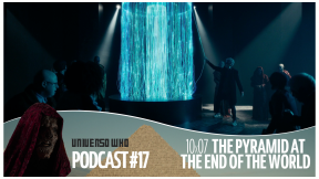 UWPodcast – #17 – 10×07 The Pyramid at the End of the World