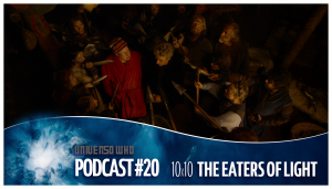 UWPodcast – #20 – 10×10 The Eaters of Light