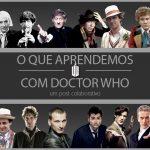 16 lições que aprendemos com Doctor Who