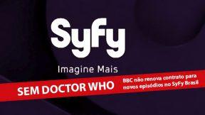 Entenda por que o SyFy não renovará novas aventuras de Doctor Who no Brasil