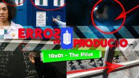 """[Erros de Produção] Confira todas as falhas no episódio """"10×01 – The Pilot"""""""