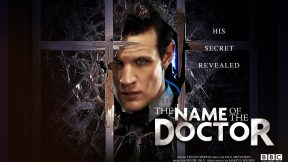 """Doctor Who: 10 coisas que talvez você não saiba sobre """"The Name of the Doctor"""""""