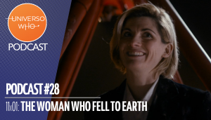 UWPODCAST – #28 – 11×01 The Woman Who Fell to Earth