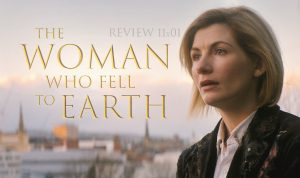 REVIEW: 11×01 – The Woman Who Fell To Earth