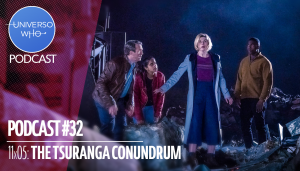 UWPodcast – #32 – The Tsuranga Conundrum