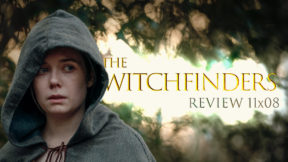 REVIEW 11×08 – The Witchfinders