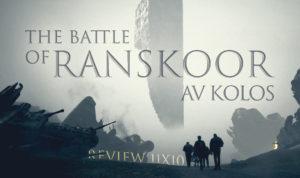 Review 11×10 – The Battle of Ranskoor Av Kolos