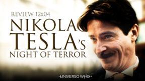 REVIEW 12×04 – Nikola Tesla's Night of Terror