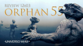 REVIEW 12×03 – Orphan 55