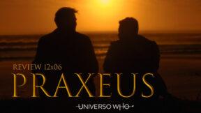 REVIEW 12×06 – Praxeus