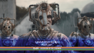 Read more about the article UWPodcast – #47 – 12×09 Ascension Of The Cybermen